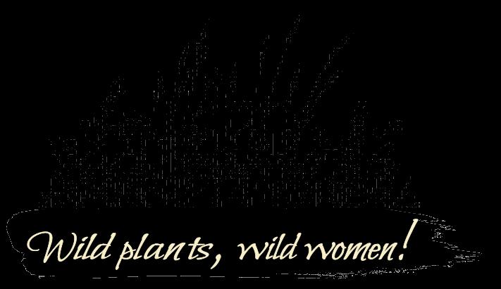 Wild plants, wild women