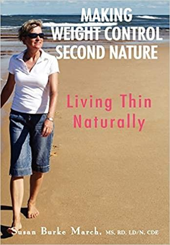Making Weight Control Second Nature: Living Thin Naturally Elizabeth DeRobertis
