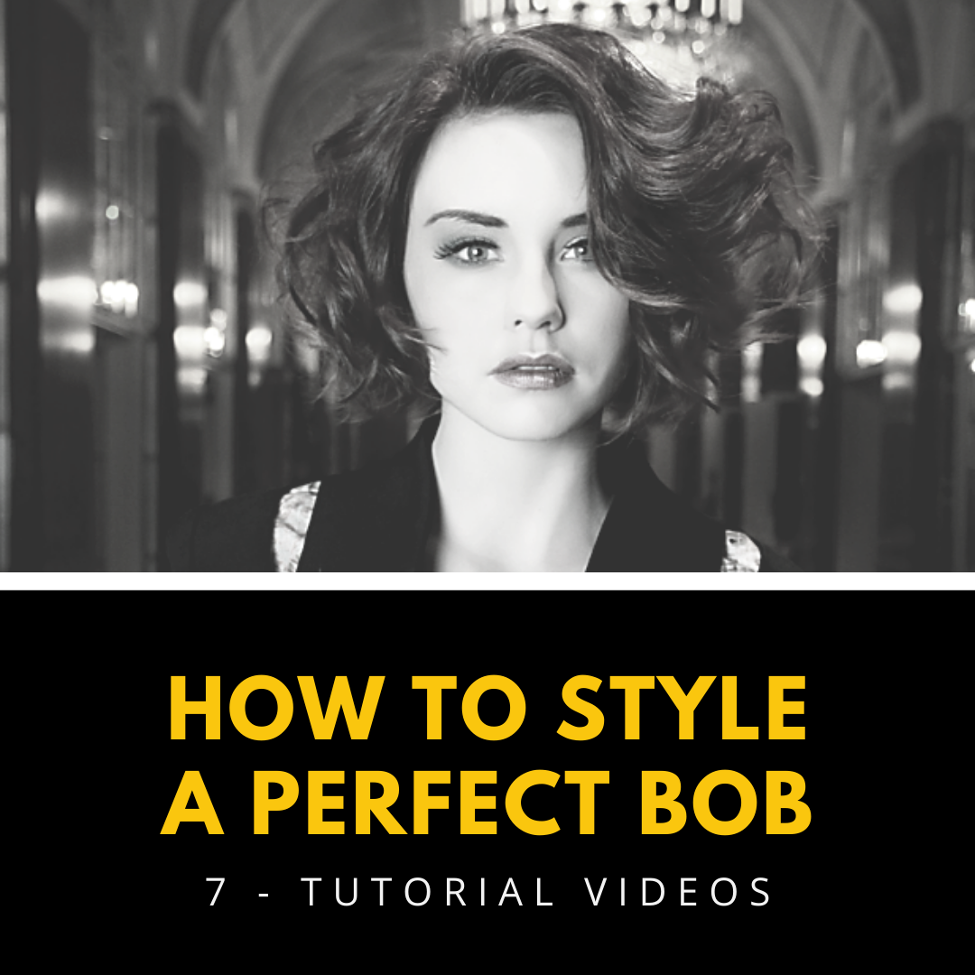 styling the perfect bob hairstyling technique tutorial videos