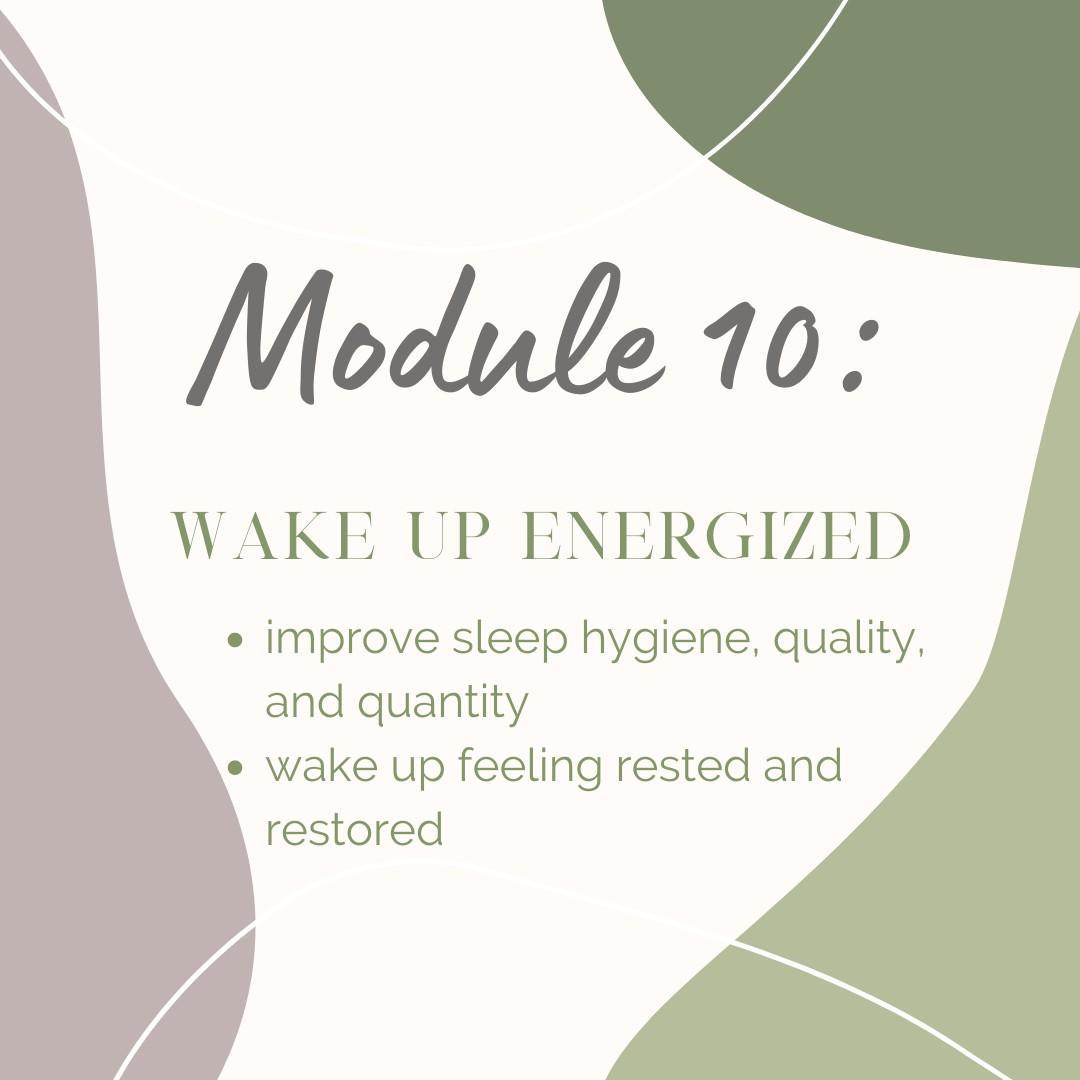 Module 10: Wake up energized