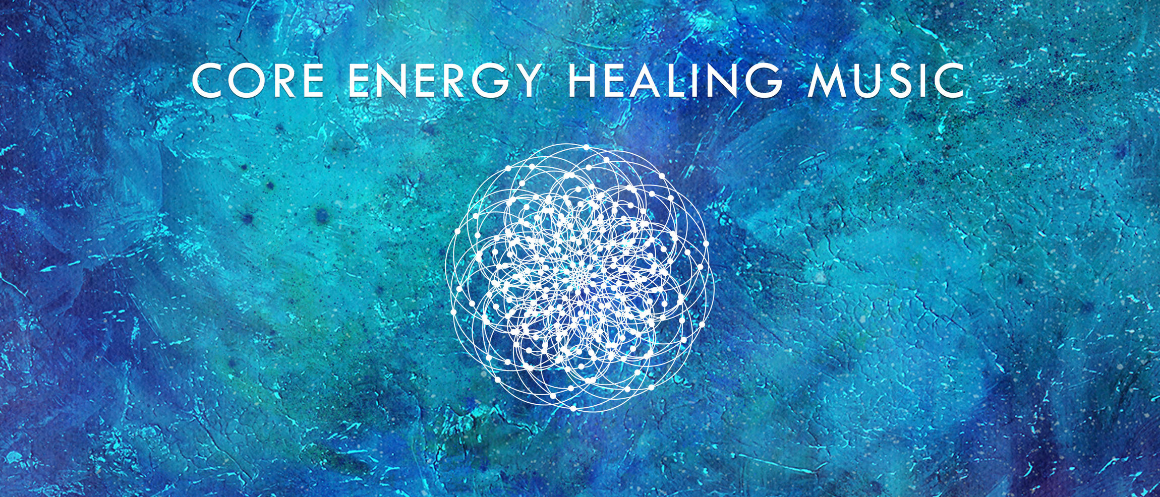 Core Energy Healing Music