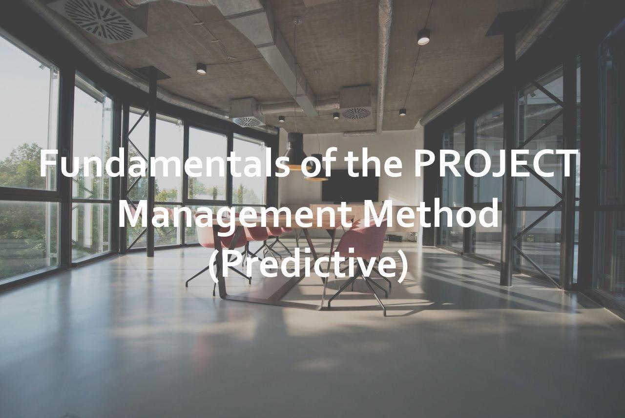 Fundamentals of the PROJECT Management Method (Predictive)