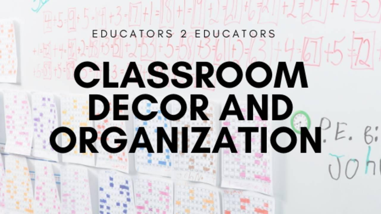 Classroom Decor and Organization