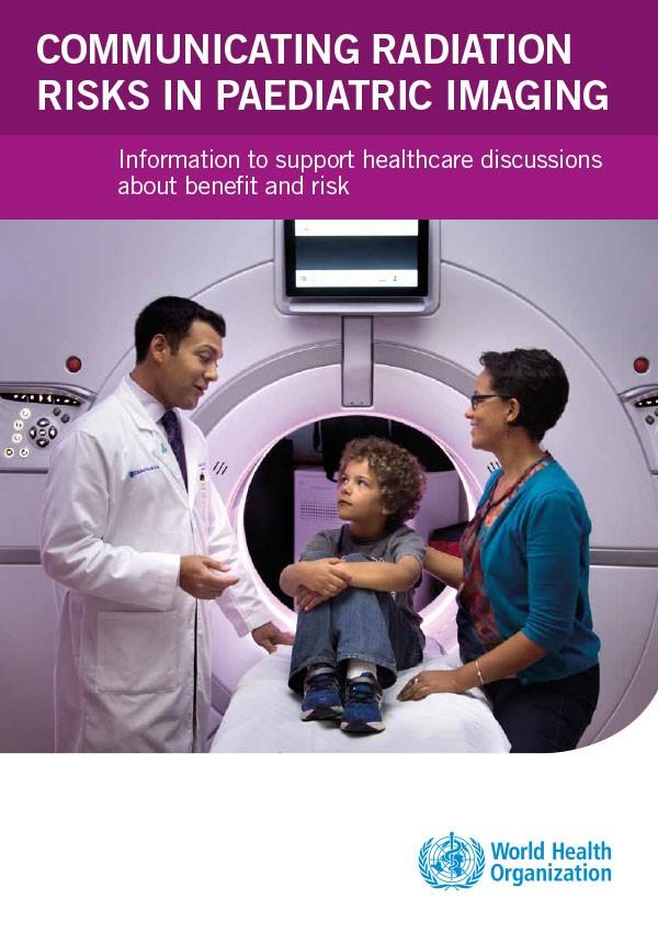 Communicating radiation risks in paediatric imaging: Information to support healthcare discussions about benefit and risk