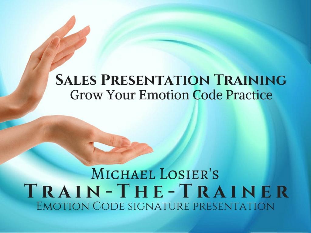 michael losier 7 keys emotion code sales train the trainer