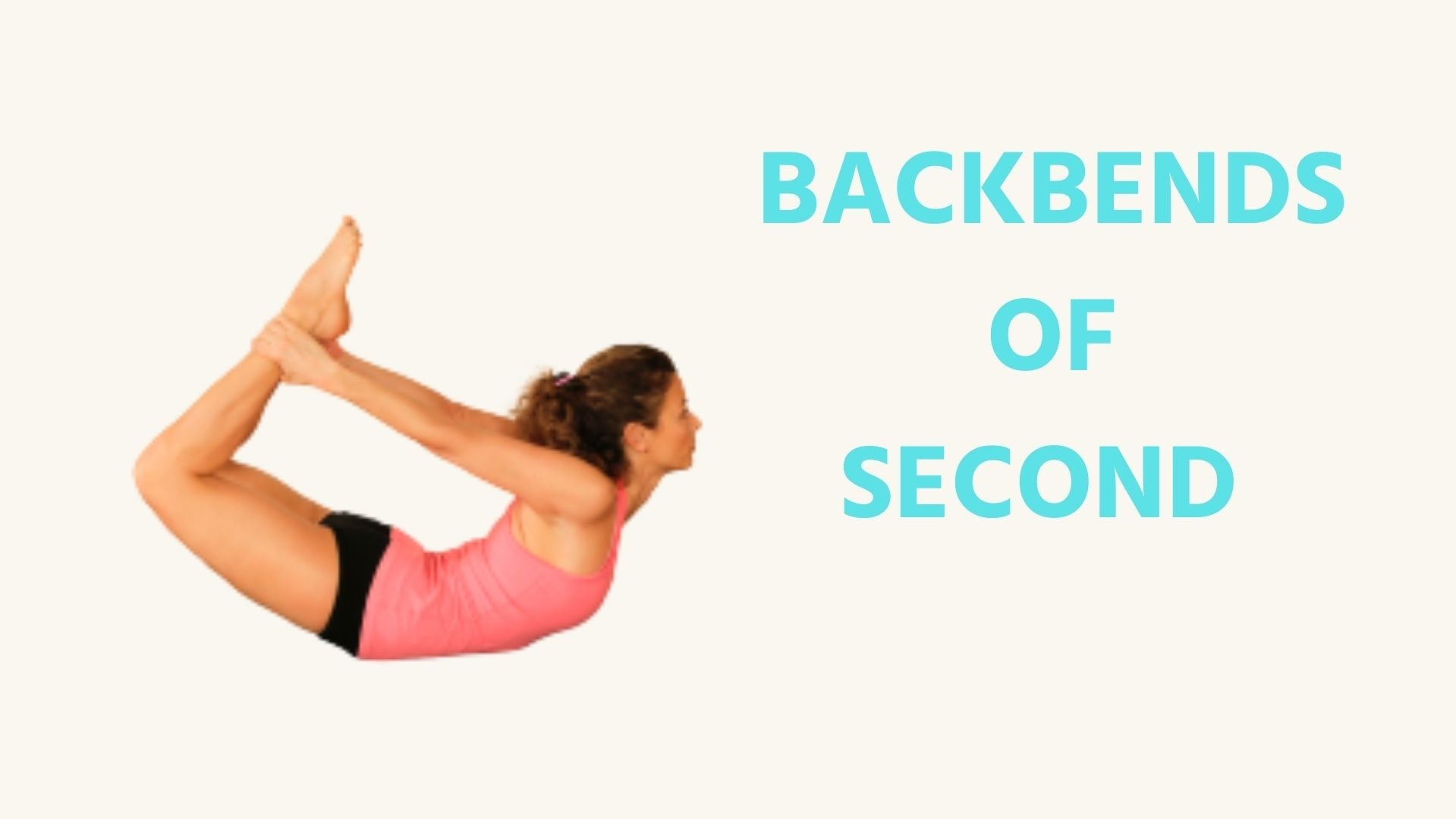 Backbends of Second