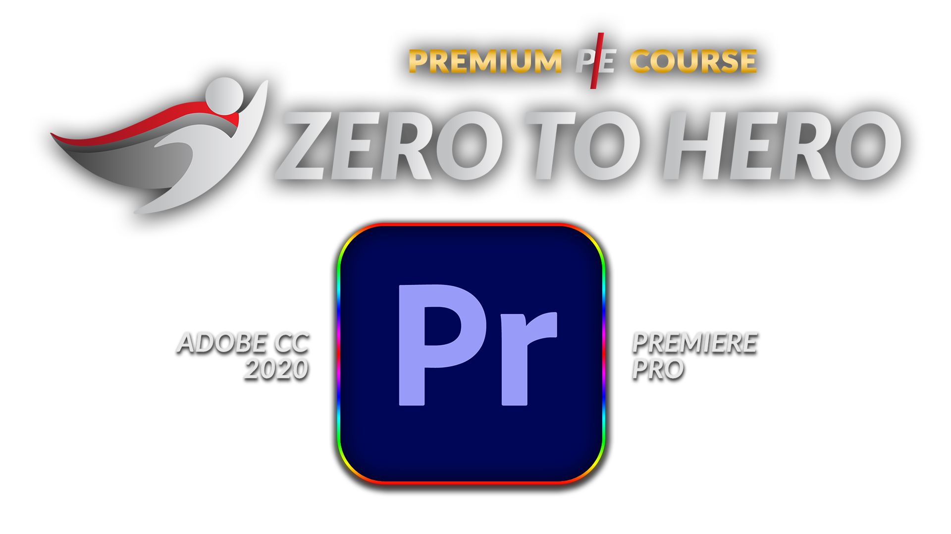 Zero to Hero: Adobe Premiere Pro