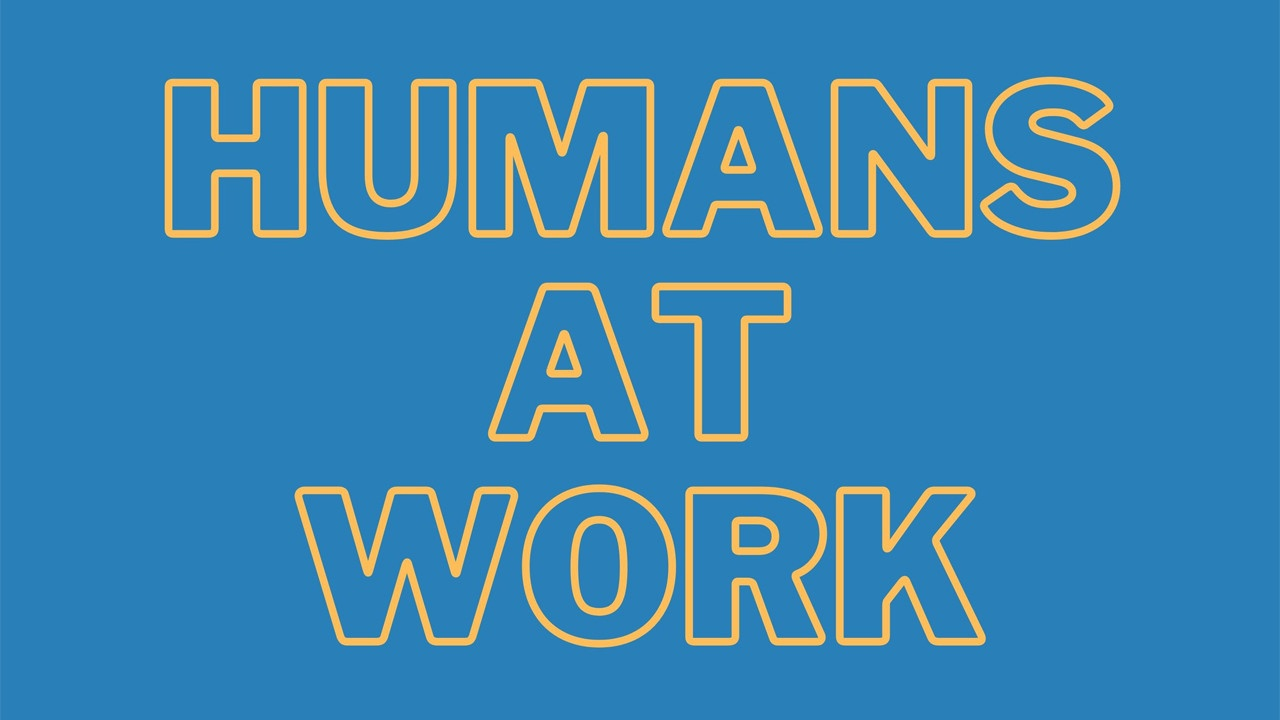 Humans at Work
