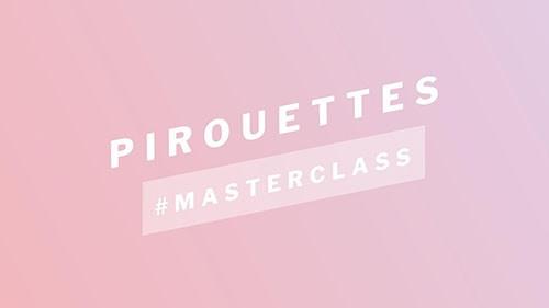 Pirouettes Masterclass