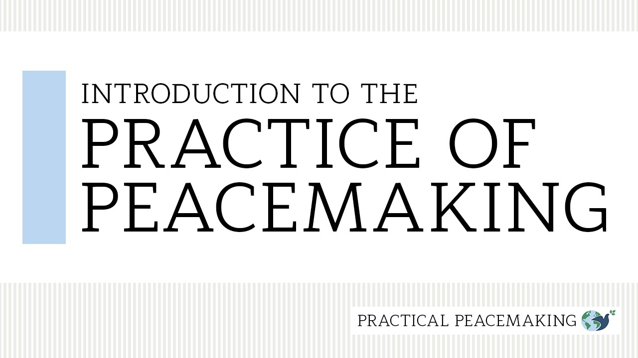 Introduction to the Practice of Peacemaking