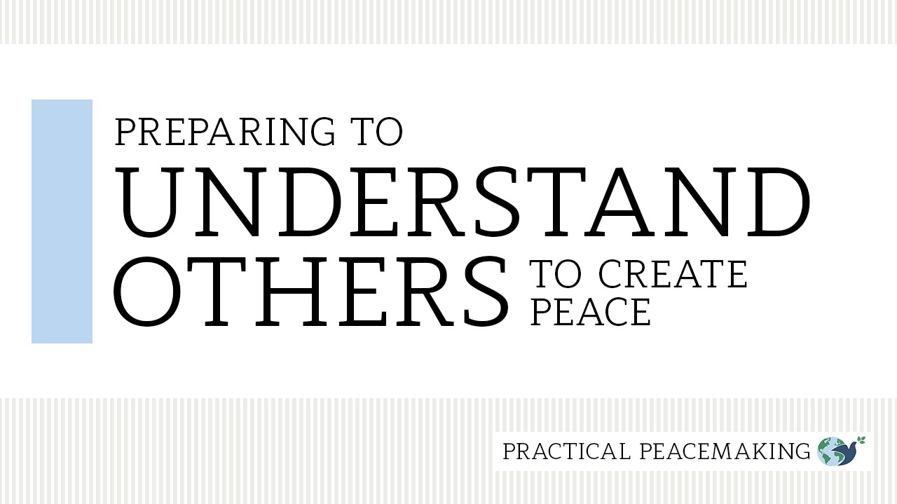 Preparing to Understand Others to Create Peace