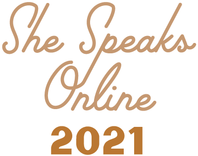 She Speaks Online 2021