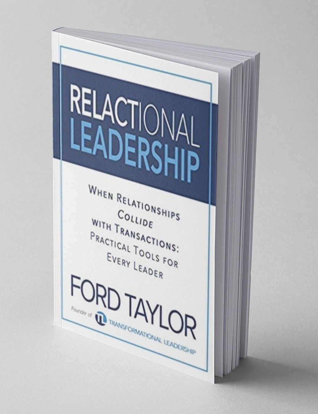 Relactional leadership book by Ford Taylor