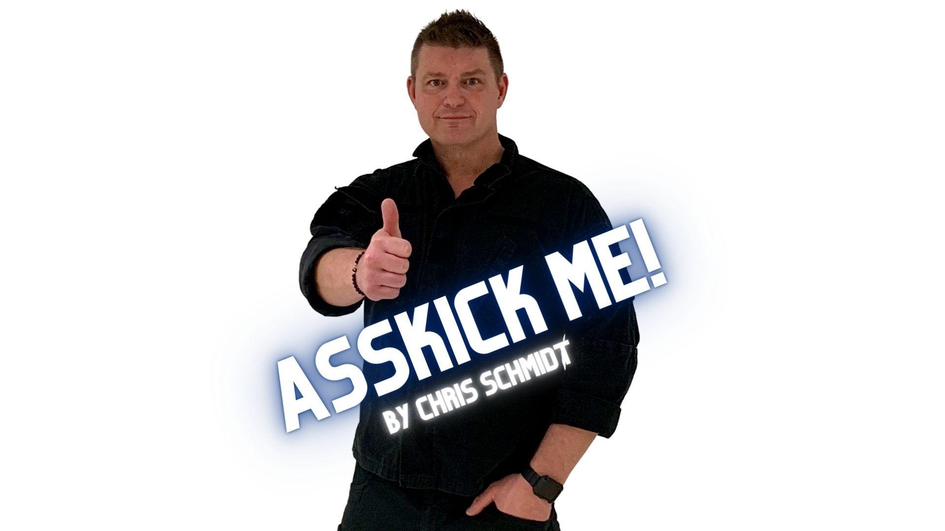 Asskick Me! by Chris Schmidt