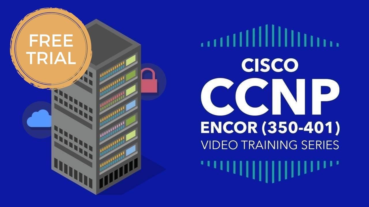Free Sample -- CCNP ENCOR (350-401) Video Training Series