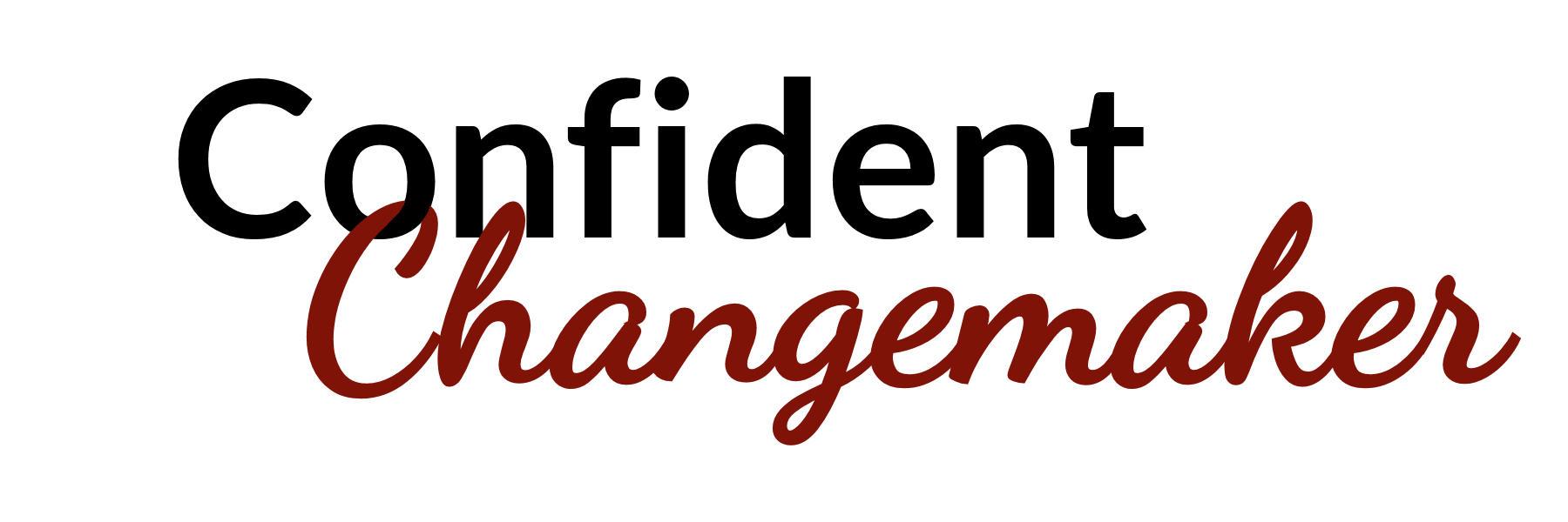 Confident Changemaker