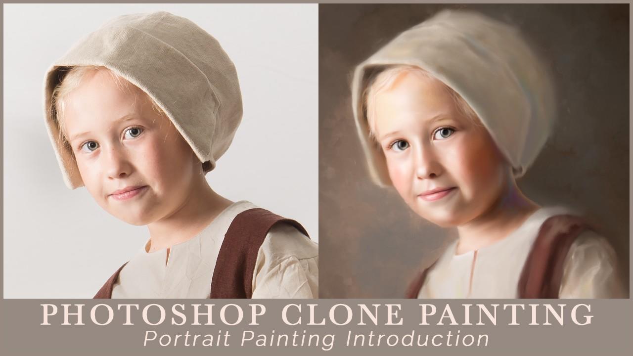 Photoshop Clone Painting: Portrait Painting Intro