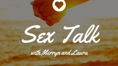 SEX TALK WITH MERRYN & LAURA